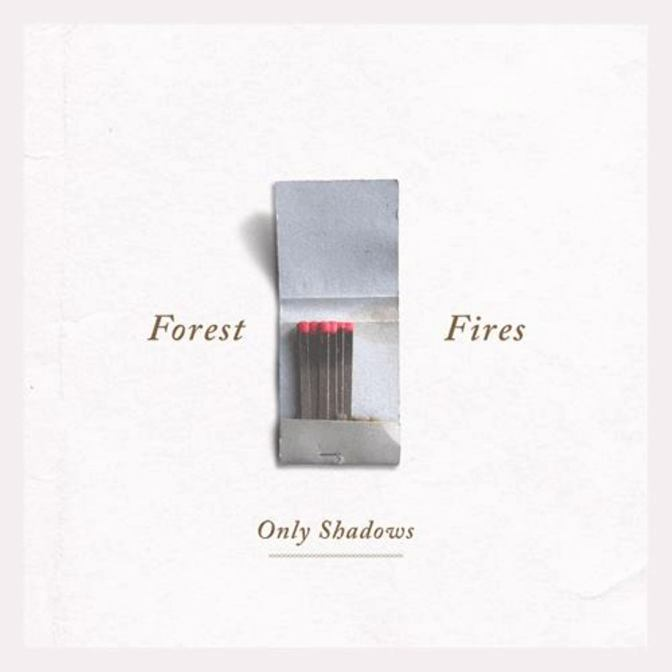 Only Shadows – Forest Fires EP
